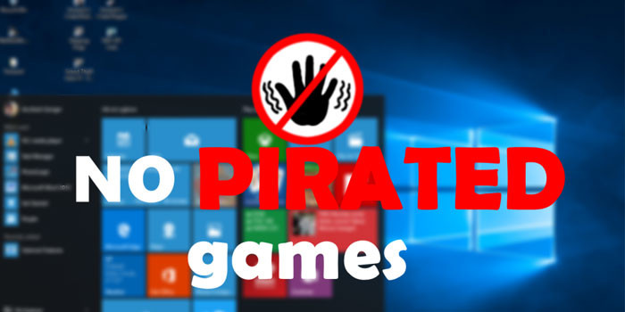 "Pirated Games And ""Unwanted Hardware"" Won't Work On Windows 10"