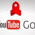 "Google's YouTube Offline App ""YouTube Go"" First Launched In India Is Now Live In Nigeria"