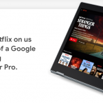 Own A Pixelbook And Samsung Chromebook And Get Free 6 Months Of Netflix From Google