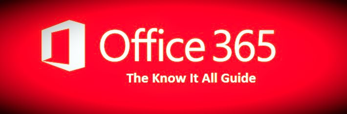 Microsoft Office 365: The Know It All Guide