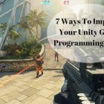 7 Ways To Improve Your Unity Game Programming Skills