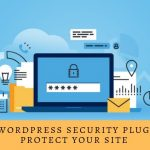 7 Best WordPress Security Plugins To Protect Your Site