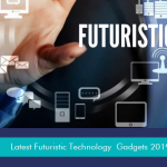 Infographic: Latest Futuristic Technology Gadgets  For 2019