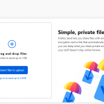 Firefox Send; The Encrypted Up To 2.5GB Free File Sharing Service Is Now Available