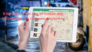 6 Benefits Of The Use Of Mobile App Technology In A Restaurant Business