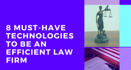 8 Must-Have Technologies to be an Efficient Law Firm