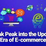 A Sneak Peak Into The Upcoming Era Of E-commerce