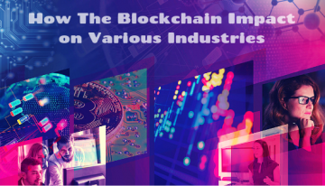 Here's A Look At The Impact Of  Blockchain On Various Industries