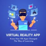 Effective Virtual Reality Apps Which Changed the Way of Learning