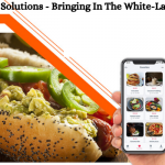 Food Delivery Solutions - Bringing in The White-Label Advantage