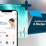 Healthcare App Development - A Recipe For Success