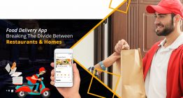 Food Delivery App – Breaking The Divide Between Restaurants & Homes