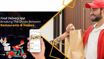 Food Delivery App – Breaking The Divide Between Restaurants & Homes