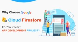 Why Choose Google Cloud Firestore For Your Next App Development Project?
