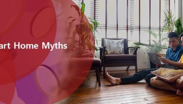 Here Are Top 10 Smart Home Myths Debunked