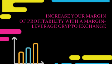 Increase Your Margin Of Profitability With A Margin-Leverage Crypto Exchange