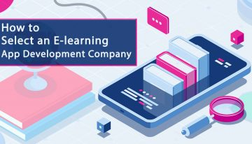 How To select A Good e-Learning App Development Company