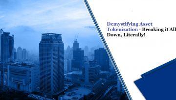 Demystifying Asset Tokenization – Breaking it All Down, Literally!