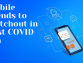 5 Mobile Trends The World Should Be Ready For In Post COVID Era