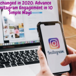 What Changed In 2020: Advance Your Instagram Engagement In 10 Simple Ways