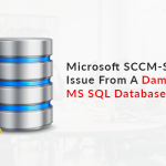 Microsoft SCCM-Server Issue From A Damaged MS SQL Database