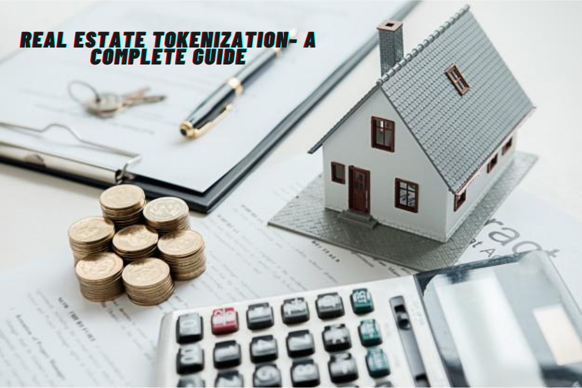 Thinking Real Estate Tokenization? Here's A Complete Guide
