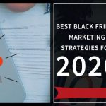 Best Black Friday Marketing Strategies For 2020