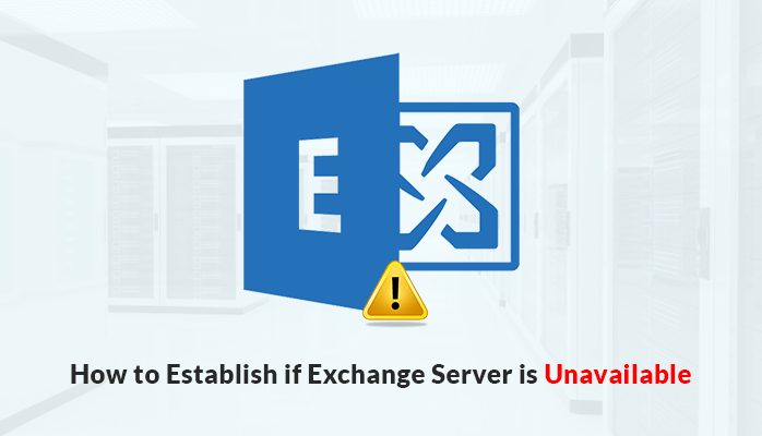 How To Establish If Exchange Server Is Unavailable
