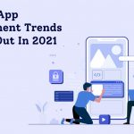 10 Android App Development Trends To Look Out For In 2021