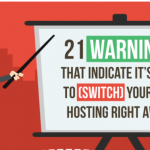 Infographic: 21 Warnings That Indicate It's Time To Switch Your Web Hosting Right Away