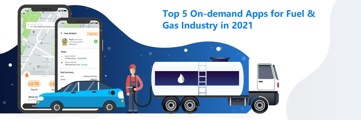 Review: Top 5 On-demand Apps For Fuel & Gas Industry In 2021