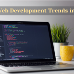 Here Are Top 2021 Trends In Web Development