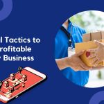 6 Essential Tactics To Run A Profitable Delivery Business