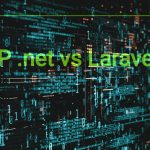 Laravel or ASP.NET: Which Suits Right For Modern Businesses?